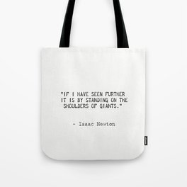 Isaac Newton quote Tote Bag
