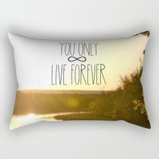 You Only Live Forever Rectangular Pillow