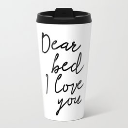 PRINTABLE ART, Dear Bed I Love You, Bedroom printable art, Bedroom, Printable bedr Travel Mug