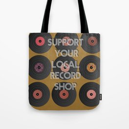 support your local record shop. Tote Bag