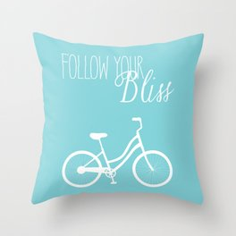 follow your bliss Throw Pillow