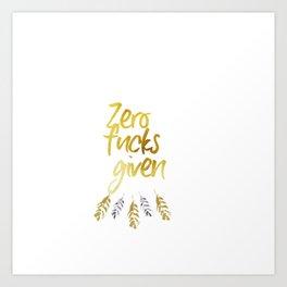 zero f*cks given Art Print