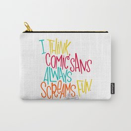 Fun Comic Sans Carry-All Pouch