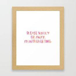 I'm Introverting. Framed Art Print