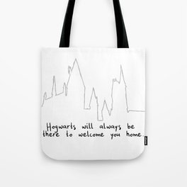 Hogwart will always be there to welcome you home! Tote Bag