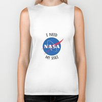 nasa Biker Tanks featuring I Need My Space (NASA) by eeyebrows