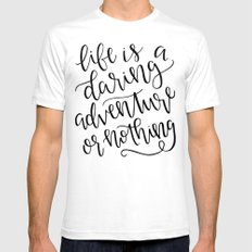Calligraphy // Life is a Daring Adventure or Nothing White Mens Fitted Tee SMALL