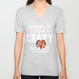 Driving my husband crazy one dog at a time 1 02 Unisex V-Neck