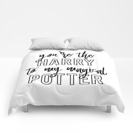 You're the Harry to my Potter Comforters
