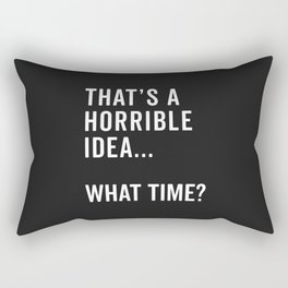 That's A Horrible Idea Funny Quote Rectangular Pillow