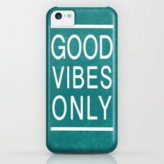 Good Vibes Only iPhone 5c Slim Case