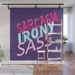 Sarcasm, irony, sass! Wall Mural