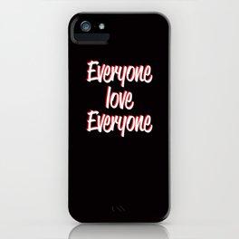Everyone Love Everyone iPhone Case