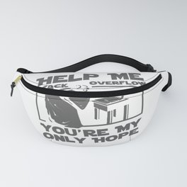 Help Me Stack Overflow Youre Myo Nly Hope Fanny Pack