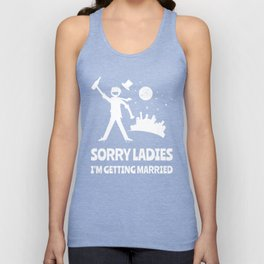 Sorry Ladies I'm Getting Married Bachelor Party Unisex Tank Top