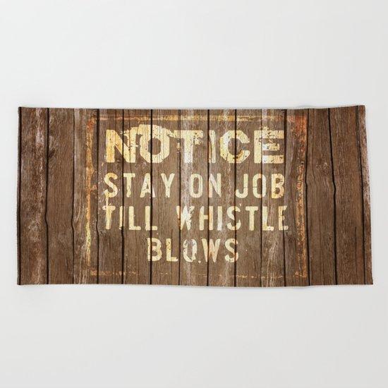 Notice - Stay On Job Beach Towel