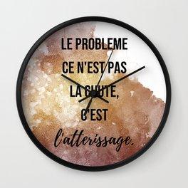 Le probleme ce n'est pas la chute,... - Movie quote Wall Clock