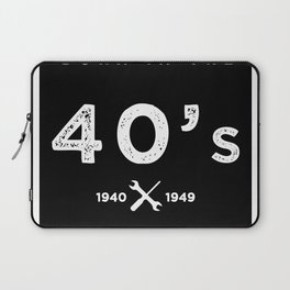 Born in the 40's. Certified Awesome Laptop Sleeve