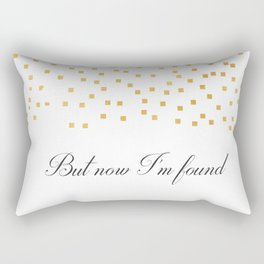 But Now Im Found - Amazing Grace Rectangular Pillow