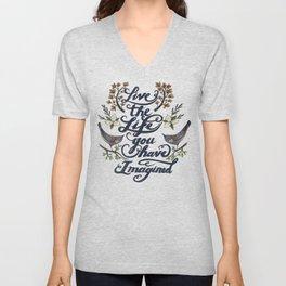 Live the life you have imagined - Thoreau Unisex V-Neck
