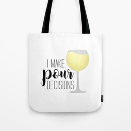 I Make Pour Decisions | White Wine Tote Bag