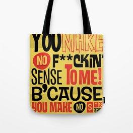 No Sense. No $'s Tote Bag