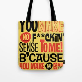 No Sense. No $'s Tote Bag