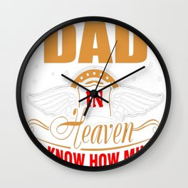 All I Want Is For My Dad In Heaven I Love Him T-Shirt Wall Clock