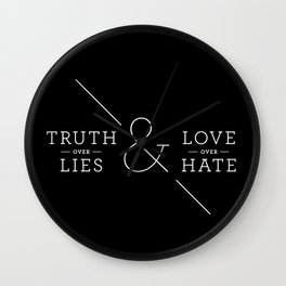 Truth over Lies & Love over Hate Wall Clock