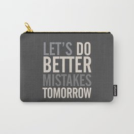 Let's do better mistakes tomorrow, improve yourself, typography illustration for fun, humor, smile, Carry-All Pouch