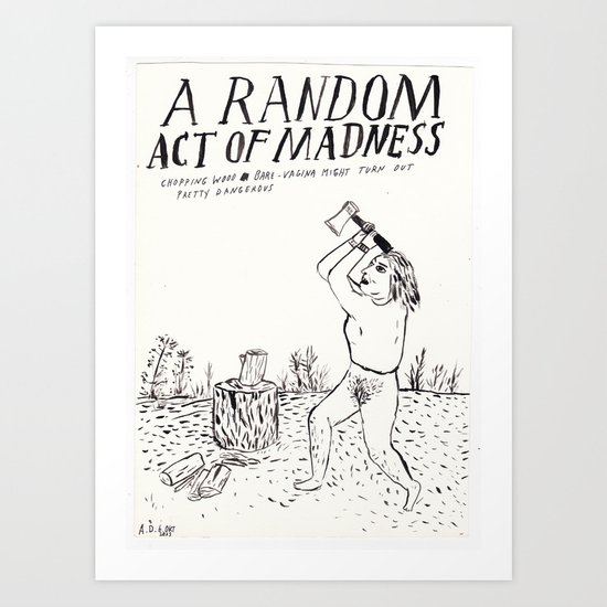 A Random Act of Madness Art Print