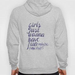 Girls Just Wanna Have Fun...damental Human Rights Hoody