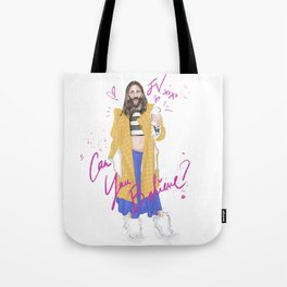 Can You Believe Tote Bag