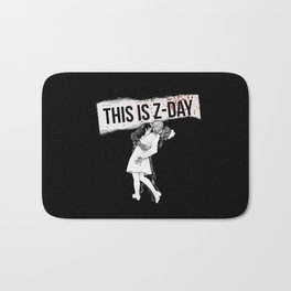 This is Z-Day - (black backing) Bath Mat