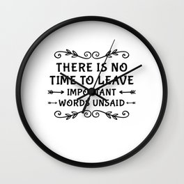 Always Say What Is Important Wall Clock