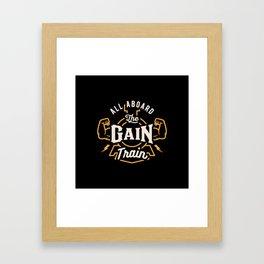 All Aboard The Gain Train Framed Art Print