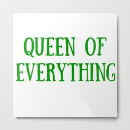Queen of Everything in Green Metal Print