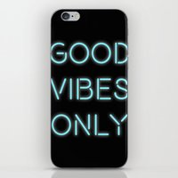 good vibes only iPhone & iPod Skins featuring Good Vibes Only by Ink and Paint Studio