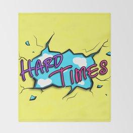 HARD TIMES Throw Blanket