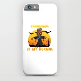 Paranormal Is My Normal for Ghost Hunter iPhone Case