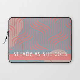 Steady as She Goes Laptop Sleeve