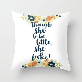Though she be but little she is fierce! A Midsummer Night's Dream. Throw Pillow