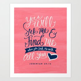 Seek Me With All Your Heart Art Print