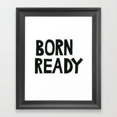 BORN READY Framed Art Print