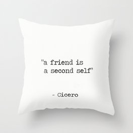 """Marcus Tullius Cicero """"a friend is a second self"""" Throw Pillow"""
