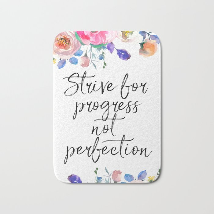 Strive for Progress Not Perfection, Inspirational Quote, Motivational  Print, Typographic Art Bath Mat by printableartsy