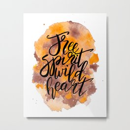 Free Spirit, Wild Heart Watercolour Metal Print