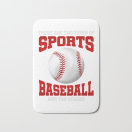 Funny Two Types of Sports: Baseball and The Others Bath Mat