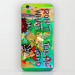Dont Tell Me What To Do iPhone Skin