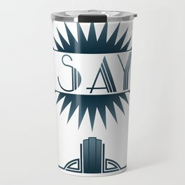 I Say! Travel Mug